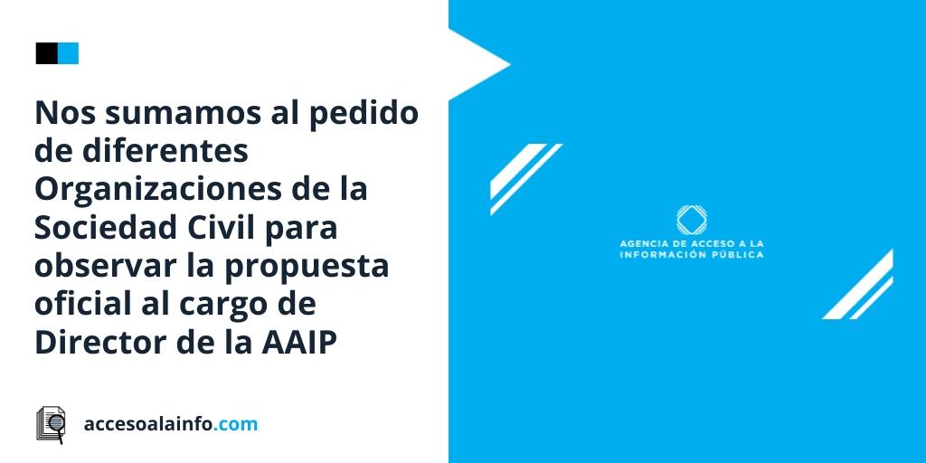 Nos sumamos al pedido de diferentes Organizaciones de la Sociedad Civil para observar la propuesta oficial para el cargo de Director de la AAIP